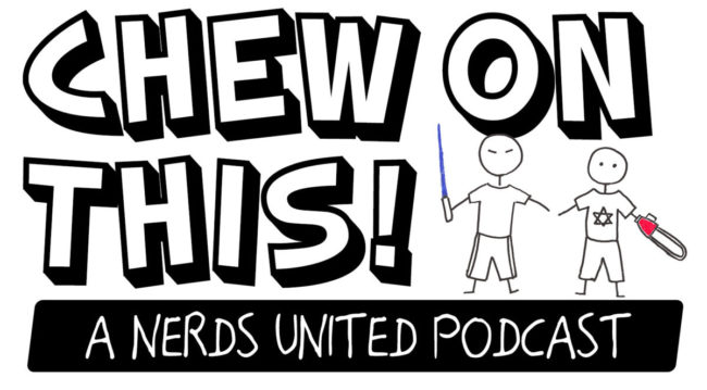Chew On This: A Nerds United Podcast